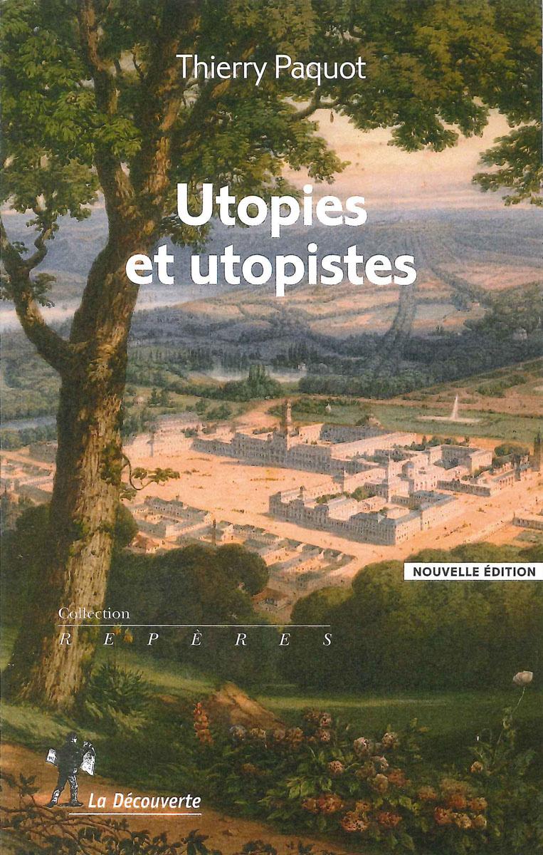 Couverture du livre de Thierry Paquot, Utopies et utopistes, aux éditions de La