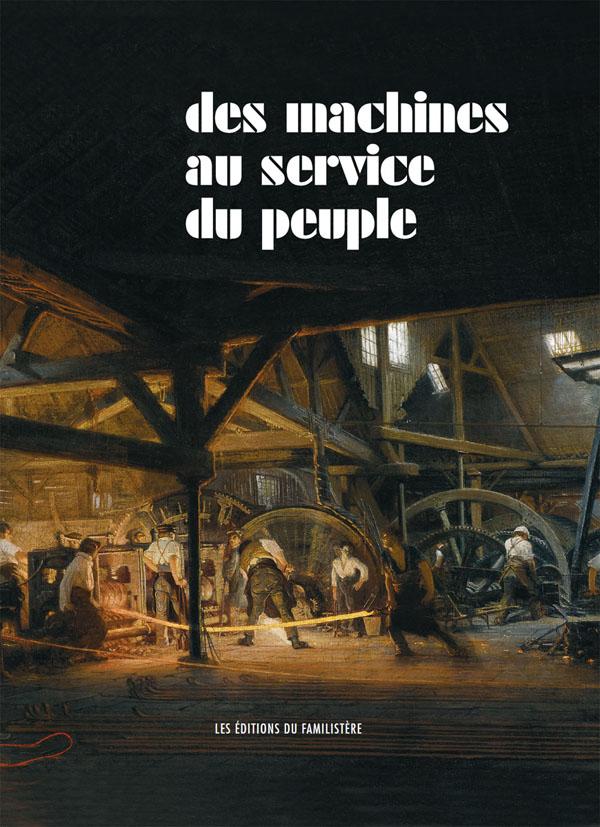 Extrait du livre Des machines au service du peuple. Godin et la mécanique, Guise