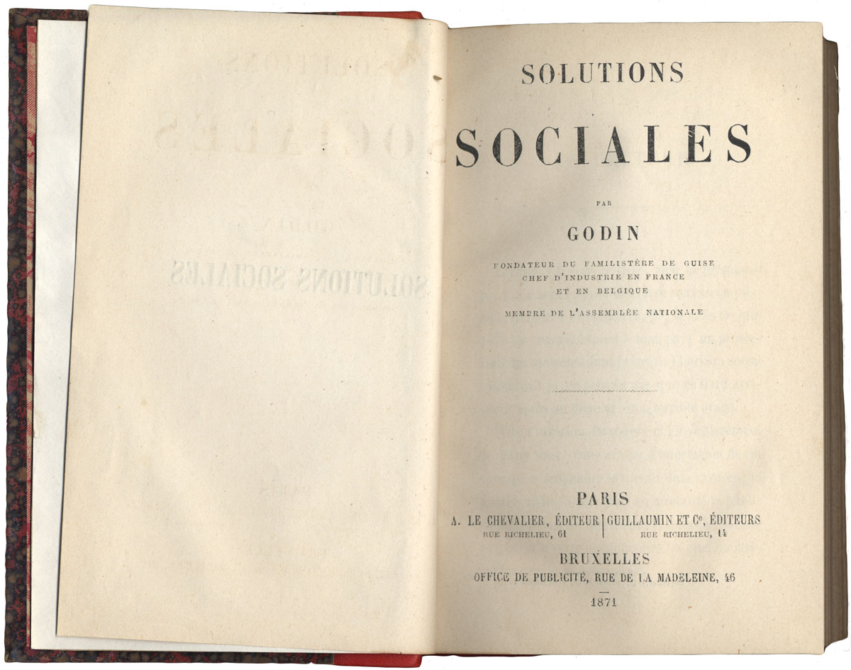 Godin écrit Solutions sociales en 1871.
